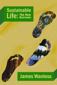 Sustainable Life, James Wanless, Ph.D.